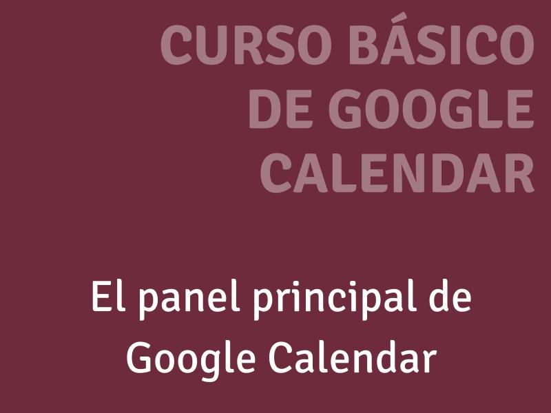 Panel principal de Google Calendar