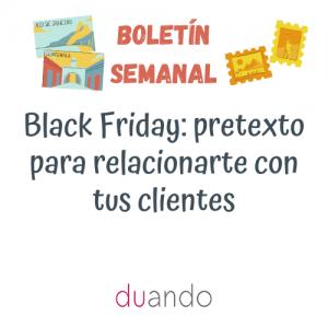 Black Friday: pretexto para relacionarte con tus clientes