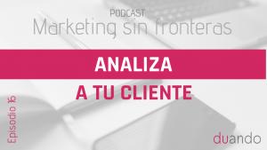 0016 - analiza a tu cliente