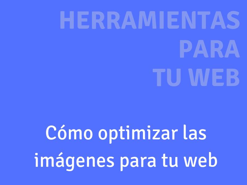Como optimizar las imágenes para tu web