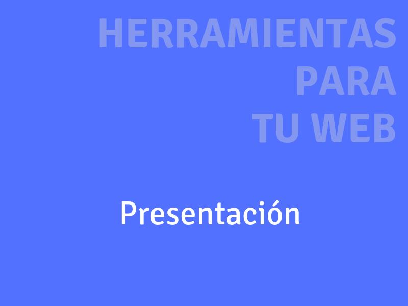 presentación herramientas para tu web