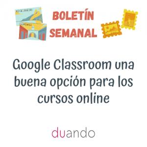 Google Classroom una buena opción para los cursos online
