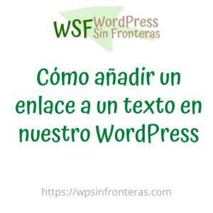 Cómo añadir un enlace a un texto en nuestro WordPress