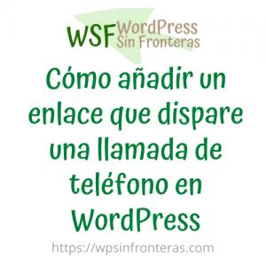 Cómo añadir un enlace que dispare una llamada de teléfono en WordPress