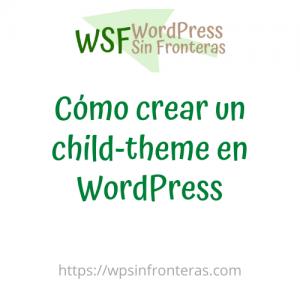Cómo crear un child-theme en WordPress