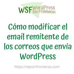 Cómo modificar el email remitente de los correos que envía WordPress