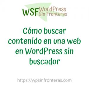Cómo buscar contenido en una web en WordPress sin buscador