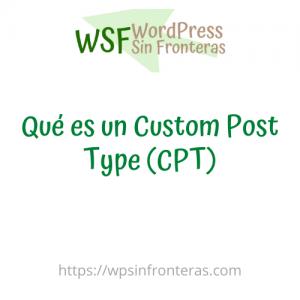 Qué es un Custom Post Type (CPT)