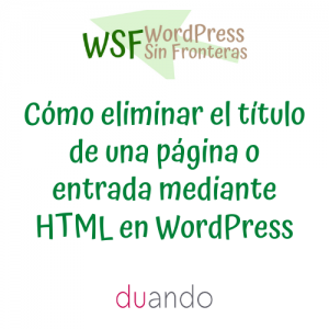 Cómo eliminar el título de una página o entrada mediante HTML en WordPress