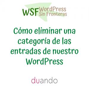 Cómo eliminar una categoría de las entradas de nuestro WordPress