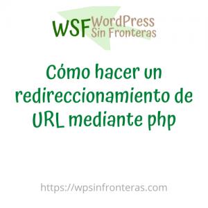 Cómo hacer un redireccionamiento de URL mediante php