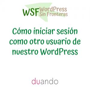 Cómo iniciar sesión como otro usuario de nuestro WordPress