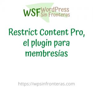 Restrict Content Pro, el plugin para membresías