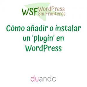 Cómo añadir o instalar un 'plugin' en WordPress