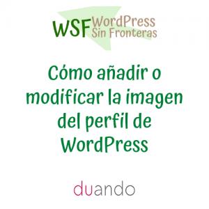 Cómo añadir o modificar la imagen del perfil de WordPress