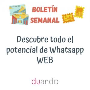 Descubre todo el potencial de Whatsapp WEB