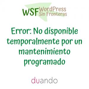 Error: No disponible temporalmente por un mantenimiento programado