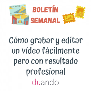 Cómo grabar y editar un vídeo fácilmente pero con resultado profesional