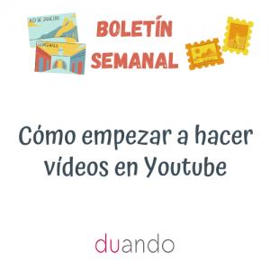 Cómo empezar a hacer vídeos en Youtube
